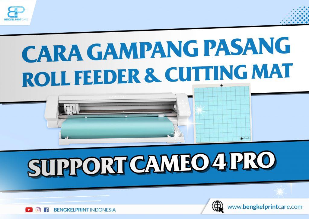 langkah Merakit Roll Feeder Dan Mat Support CAMEO 4 PRO